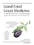 Good Food Great Medicine: a Homemade Cookbook Cover