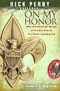 On My Honor Why the American Values of the Boy Scouts Are Worth Fighting for