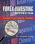 Forex Investing Dissected: A Guide to Successful Trading