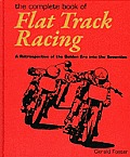 The Complete Book of Flat Track Racing: A Retrospective of the Golden Era Into the Seventies