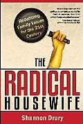 Radical Housewife Redefining Family Values for the 21st Century