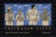 Chickasaw Lives #03: Sketches of Past and Present