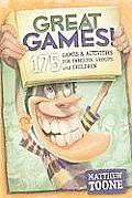Great Games: 175 Games & Activities for Families, Groups and Children