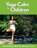 Yoga Calm for Children Educating Heart Mind & Body