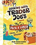 Cooking with Trader Joes Cookbook Pack a Lunch