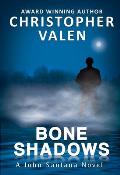 Bone Shadows (John Santana Novels) Cover