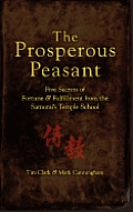 Prosperous Peasant Five Secrets of Fortune & Fulfillment from the Samurais Temple School
