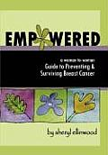 Empowered: A Woman-To-Woman Guide to Preventing and Surviving Breast Cancer Cover