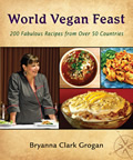 World Vegan Feast 200 Fabulous Recipes from Over 50 Countries