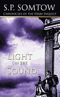 Chronicles Of The High Inquest: Light On The Sound by S. P. Somtow