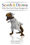Search & Destory Why You Cant Trust Google Inc