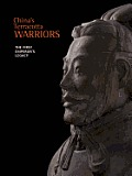 Chinas Terracotta Warriors The First Emperors Legacy