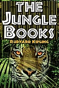 The Jungle Books: The First and Second Jungle Book in One Complete Volume