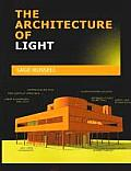 The Architecture of Light: Architectural Lighting Design Concepts and Techniques
