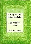 Writing the Past, Writing the Future: Time and Narrative in Gothic and Sensation Fiction