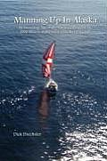 Manning Up in Alaska, an Astounding Tale of Overcoming Cancer, Sailing 2600 Miles to Alaska and Finding New Direction