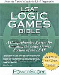 LSAT Logic Games Bible A Comprehensive System for Attacking the Logic Games Section of the LSAT