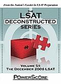 The LSAT Deconstructed Series, Volume 51: The December 2006 LSAT
