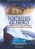 Fortresses & Icebergs 2 Volume Set: The Evolution of the Transatlantic Defense Market and the Implications for U.S. National Security Policy