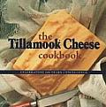 The Tillamook Cheese Cookbook: Celebrating 100 Years of Excellence Cover