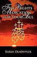 Five Rights Medication for Your Soul