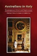 Australians in Italy - Contemporary Lives and Impressions