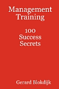 Management Training 100 Success Secrets
