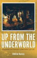 Up from the Underworld - Coalminers and Community in Wonthaggi, 1909-1968