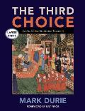 The Third Choice: Islam, Dhimmitude and Freedom [Large Print] (Large Print)