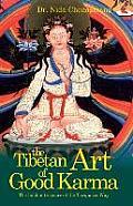 The Tibetan Art of Good Karma