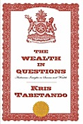 The Wealth in Questions: Audacious Insights in Success and Wealth