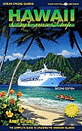 Hawaii by Cruise Ship: The Complete Guide to Cruising the Hawaiian Islands - With Giant Pull-Out Map