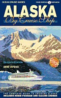 Alaska by Cruise Ship: The Complete Guide to Cruising Alaska (Alaska by Cruise Ship: The Complete Guide to Cruising Alaska)