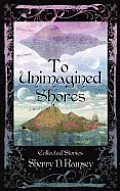 To Unimagined Shores Cover