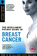 The Intelligent Patient Guide to Breast Cancer, Fifth Edition: All You Need to Know to Take an Active Part in Your Treatment.