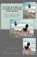 To the Shore of a Child's Ocean: The Series: Homeschooling from Birth Through the High School Years