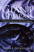 The Giant Compass: Navigating the Life of Your Dreams