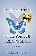 Loving an Addict Loving Yourself The Top 10 Survival Tips for Loving Someone with an Addiction