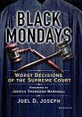 Black Mondays: Worst Decisions of the Supreme Court