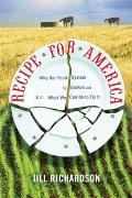 Recipe for America: Why Our Food System Is Broken and What We Can Do to Fix It Cover