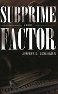 Subprime Factor