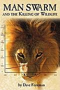 Man Swarm & the Killing of Wildlife