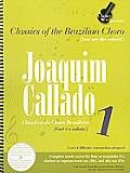 Joaquim Callado, Volume 1 [With CD (Audio)]
