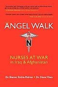Angel Walk: Nurses at War in Iraq and Afghanistan