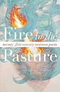 Fire in the Pasture: 21st Century Mormon Poets
