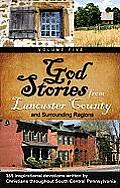 God Stories 5: 365 Inspirational Devotions Written by Christians Throughout South Central Pennsylvania