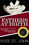 Fathers at Birth Your Role in Bringing Your Child Into the World