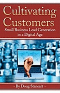 Cultivating Customers: Small Business Lead Generation in a Digital Age