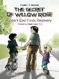 The Secret of Willow Ridge: Gabe's Dad Finds Recovery