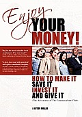 Enjoy Your Money! by J. Steve Miller
